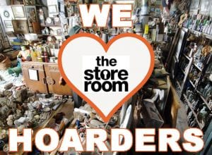 we love hoarders at The Store Room